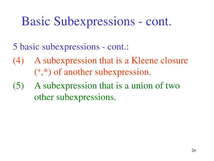 Basic Subexpressions - cont.