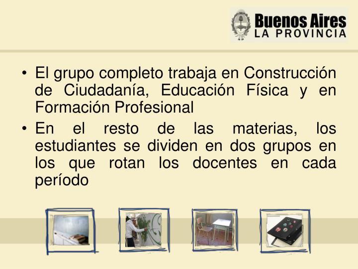 El grupo completo trabaja en Construcción de Ciudadanía, Educación Física y en Formación Profesional