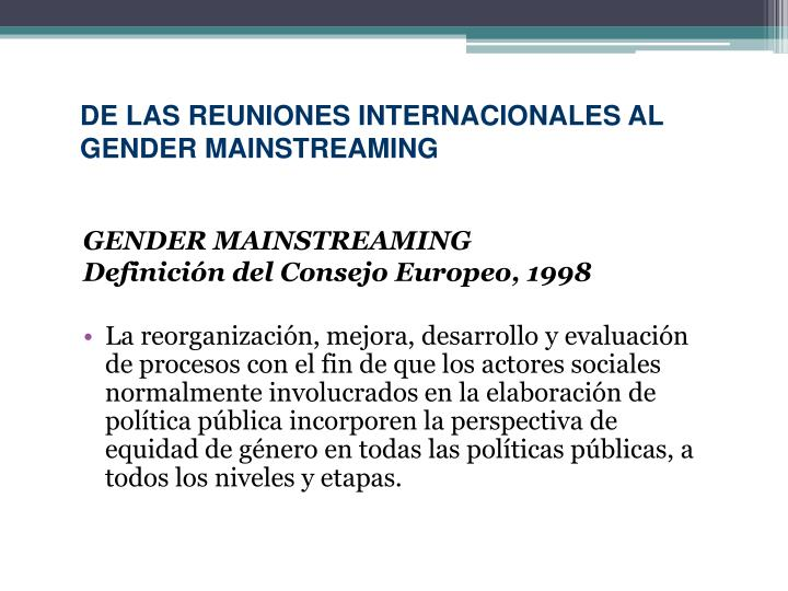 DE LAS REUNIONES INTERNACIONALES AL GENDER MAINSTREAMING