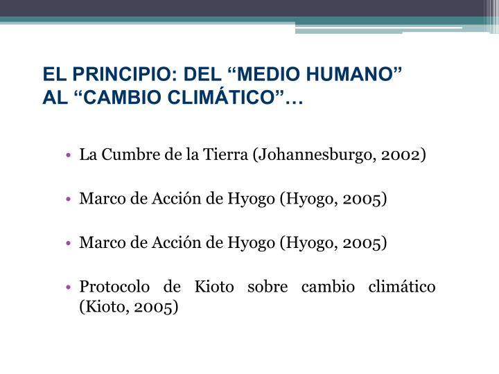 """EL PRINCIPIO: DEL """"MEDIO HUMANO"""" AL """"CAMBIO CLIMÁTICO""""…"""