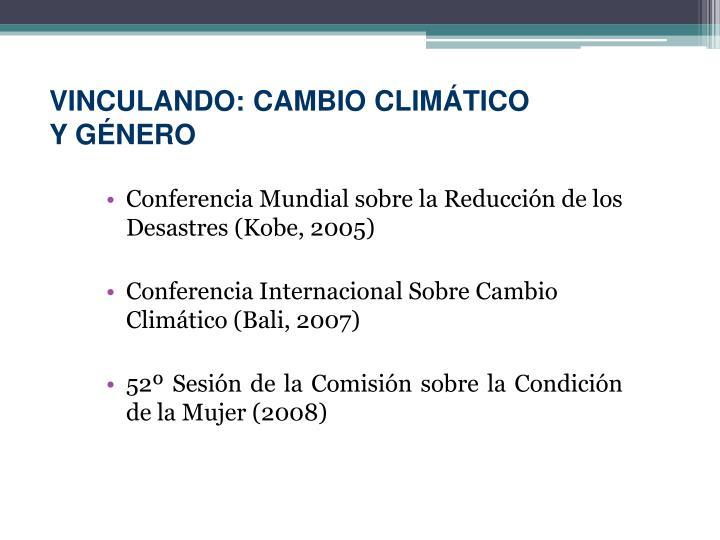 VINCULANDO: CAMBIO CLIMÁTICO Y GÉNERO
