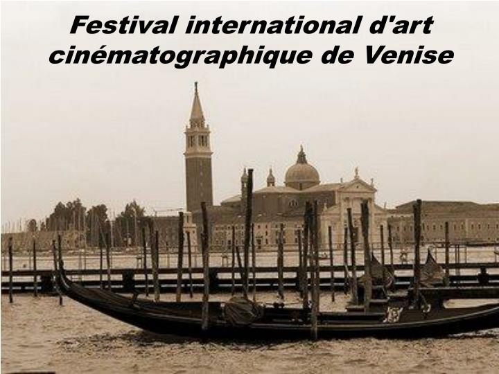 Festival international d art cin matographique de venise