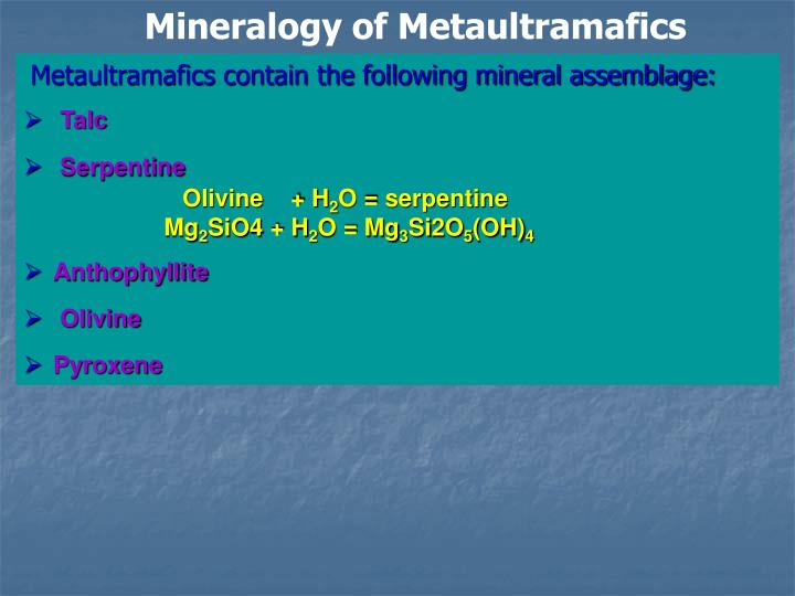 Mineralogy of Metaultramafics