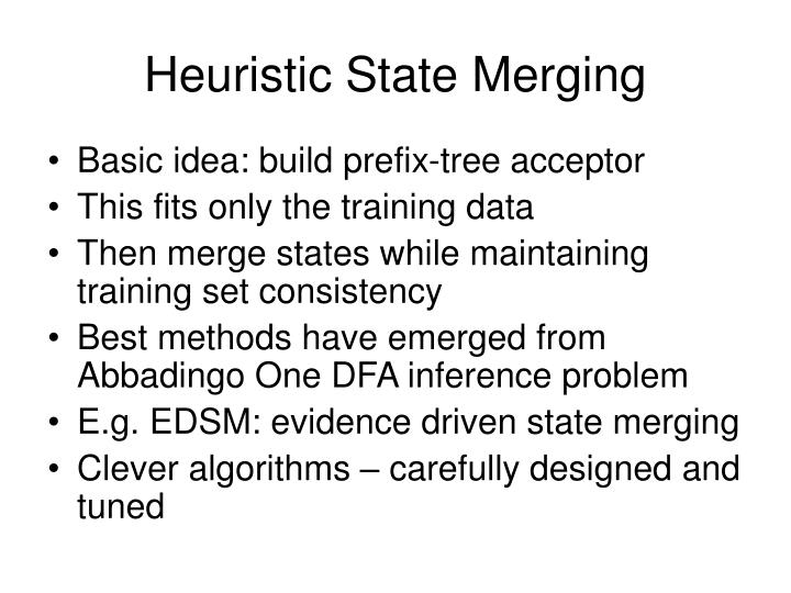 Heuristic State Merging