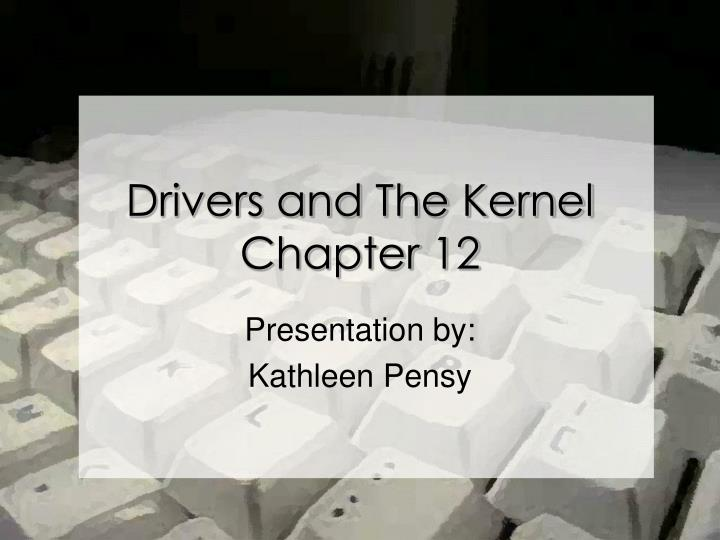 Drivers and the kernel chapter 12