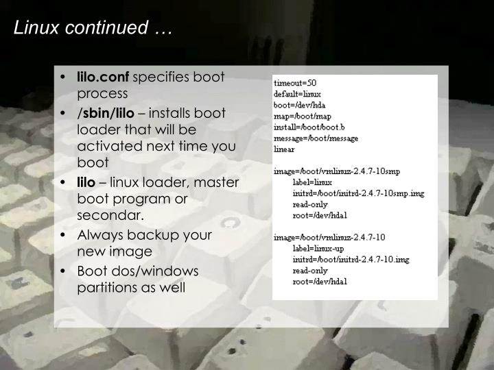 Linux continued …