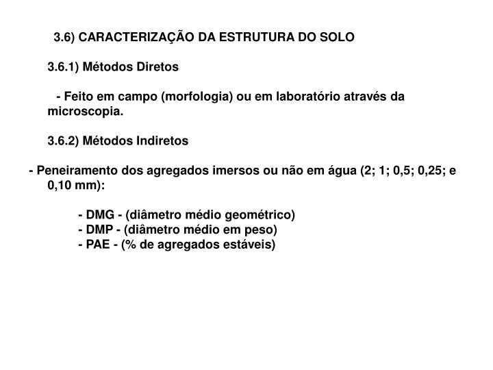 3.6) CARACTERIZAÇÃO DA ESTRUTURA DO SOLO