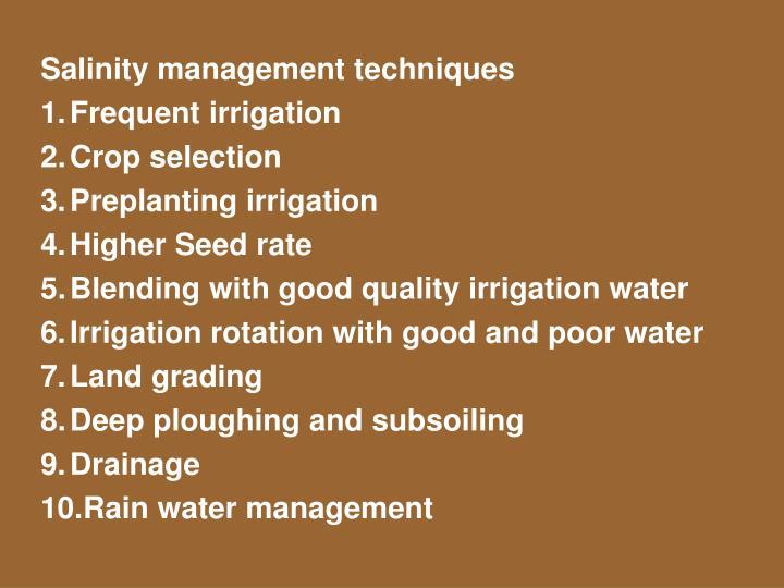 Salinity management techniques