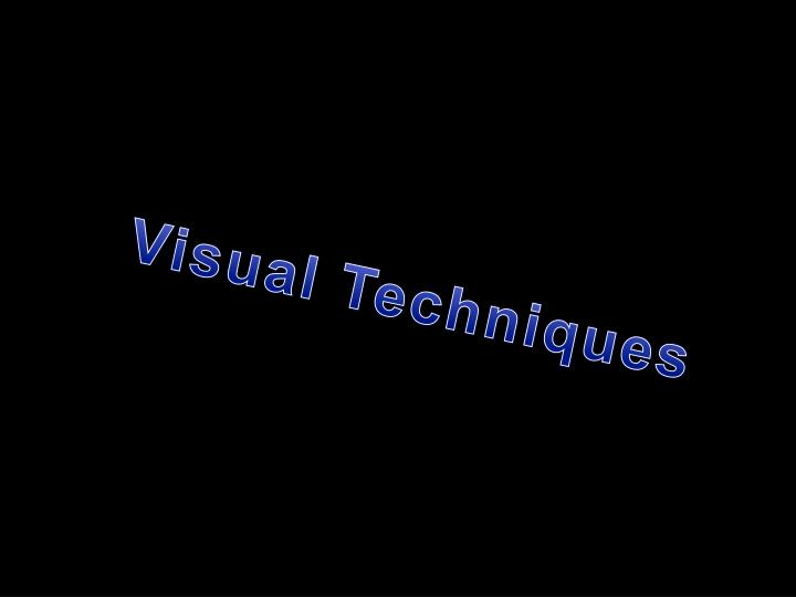 Visual Techniques