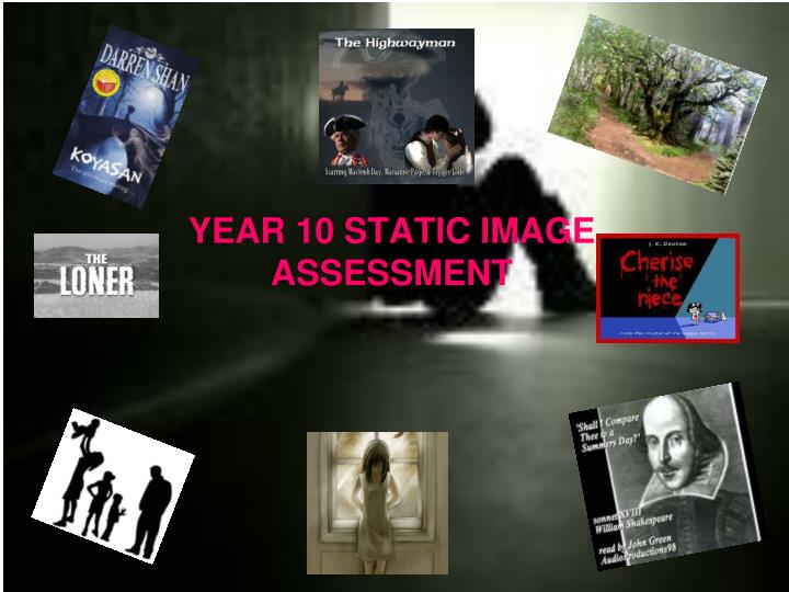 Year 10 static image assessment