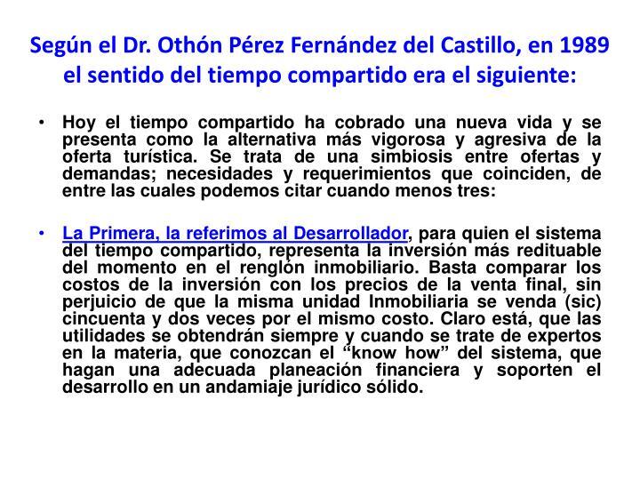 Según el Dr. Othón Pérez Fernández del Castillo, en 1989 el sentido del tiempo compartido era el siguiente: