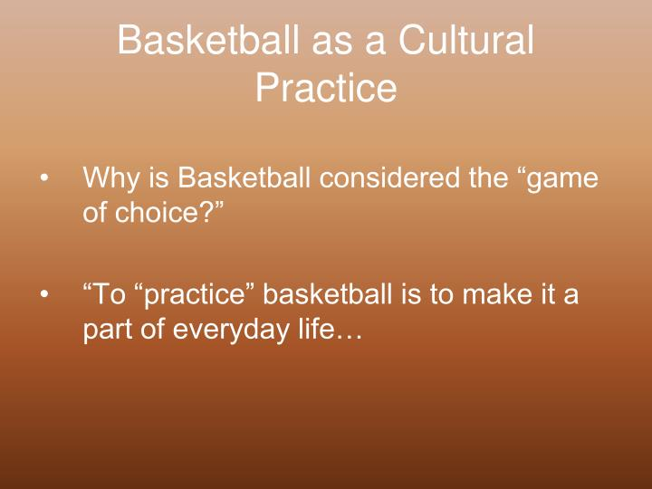 Basketball as a Cultural Practice