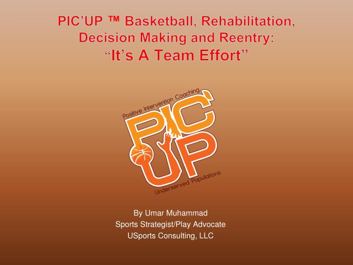 Pic up basketball rehabilitation decision making and reentry it s a team effort