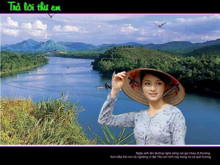 Ngày anh lên đường nghe sông núi gọi nhau dị thường.