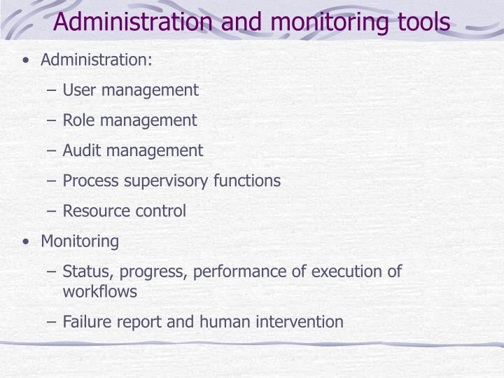 Administration and monitoring tools