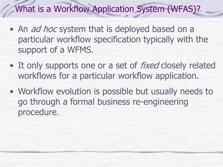 What is a Workflow Application System (WFAS)?