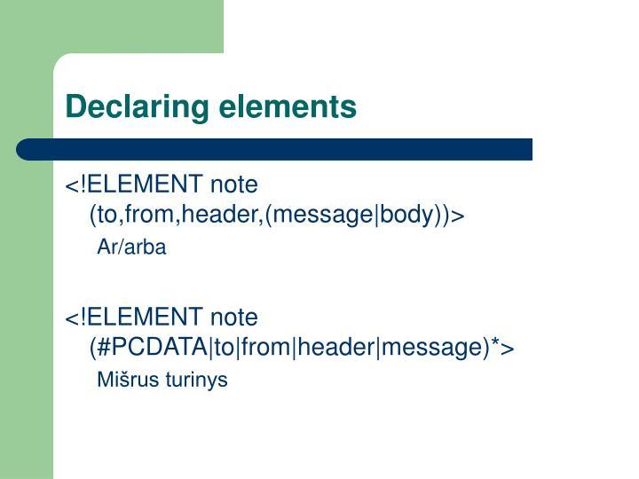 Declaring elements