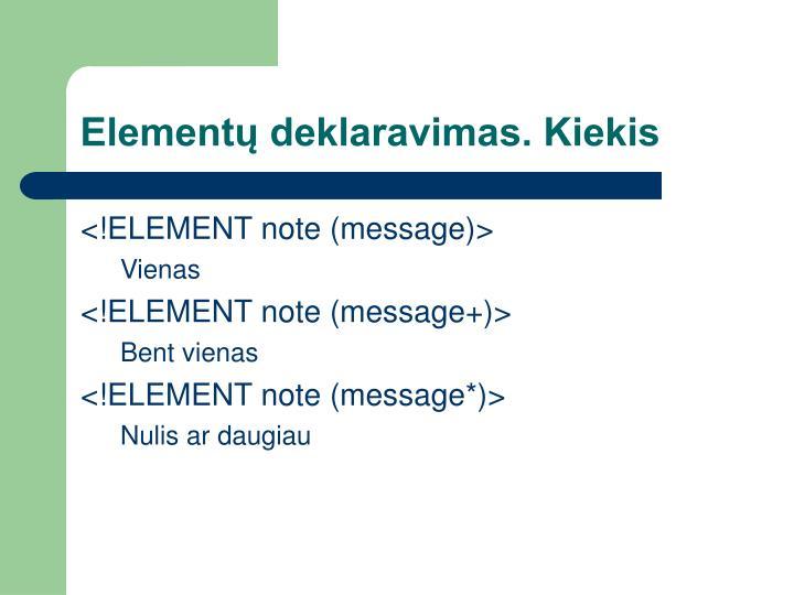 Elementų deklaravimas. Kiekis