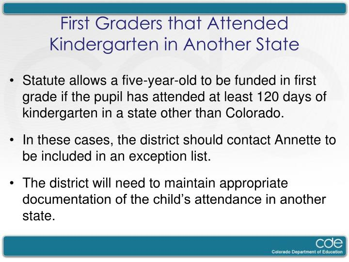 Statute allows a five-year-old to be funded in first grade if the pupil has attended at least 120 days of kindergarten in a state other than Colorado.