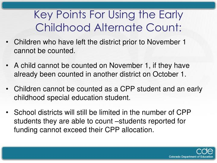 Children who have left the district prior to November 1 cannot be counted.