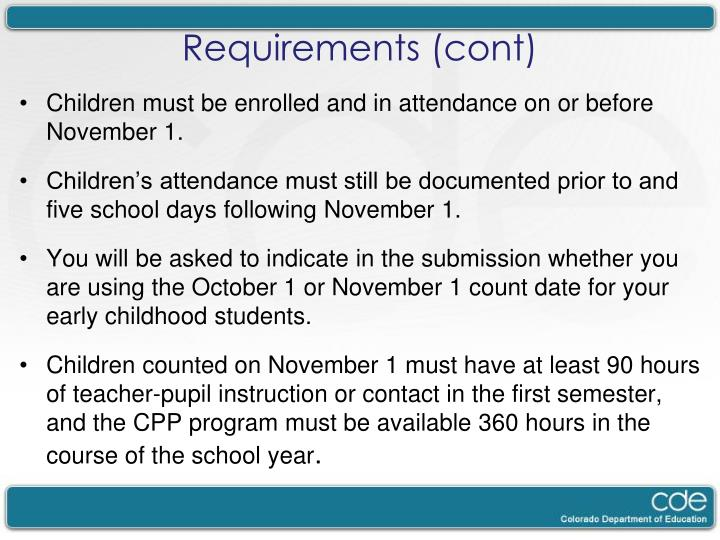 Children must be enrolled and in attendance on or before November 1.