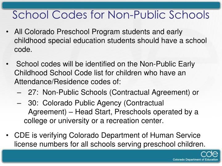 All Colorado Preschool Program students and early childhood special education students should have a school code.