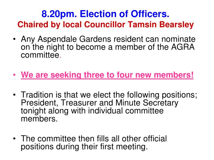 8.20pm. Election of Officers.
