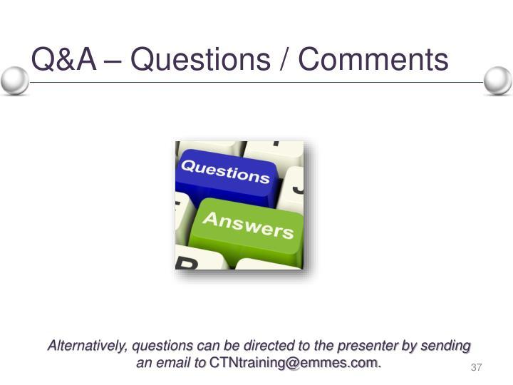 Q&A – Questions / Comments