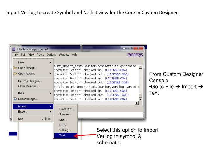 Import Verilog to create Symbol and Netlist view for the Core in Custom Designer
