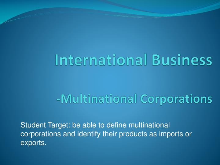 the impact of globalisation on multinational Economic globalization is one of the three main dimensions of globalization multinational corporations reorganized production to take impact economic growth.