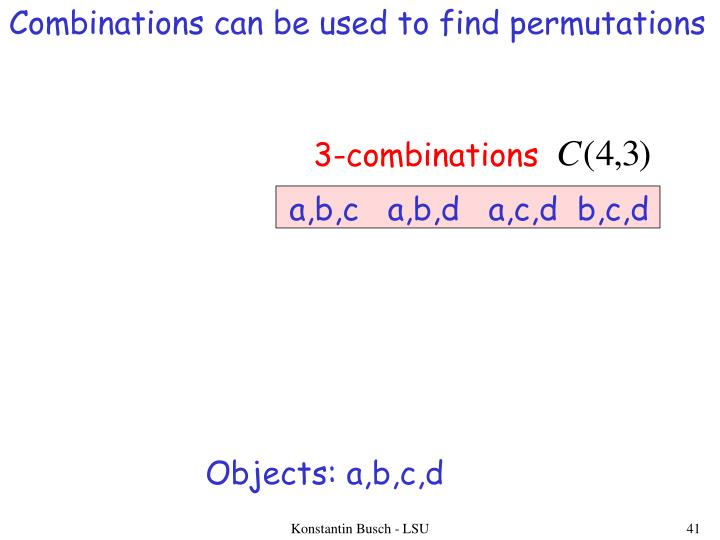 Combinations can be used to find permutations