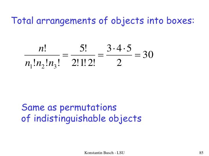 Total arrangements of objects into boxes:
