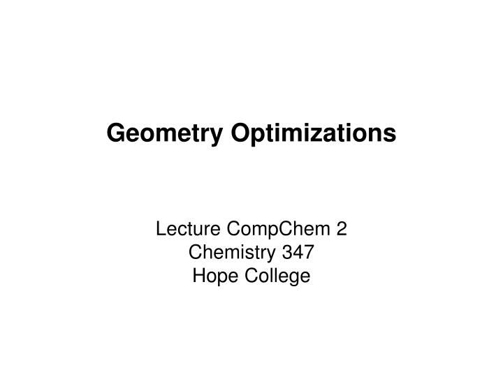 Geometry optimizations