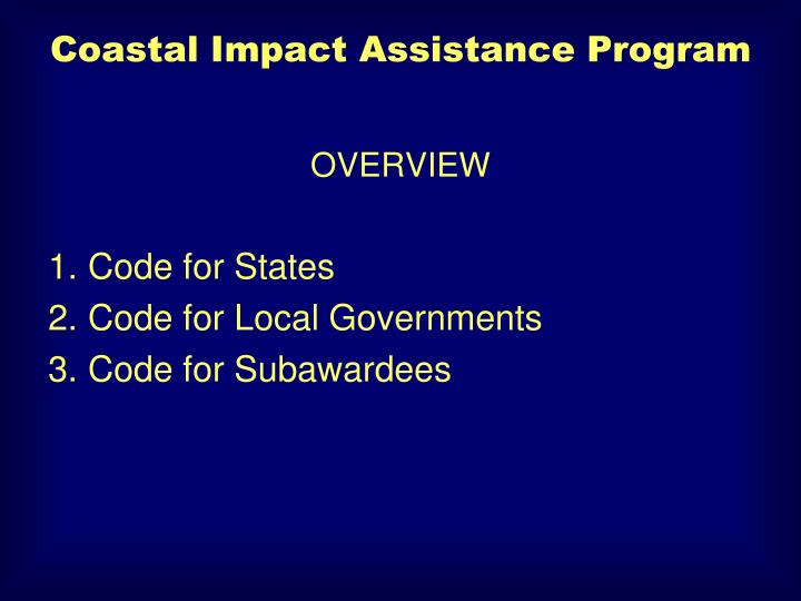 Coastal impact assistance program1