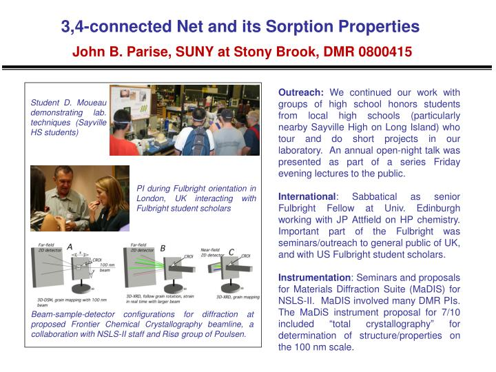 3 4 connected net and its sorption properties john b parise suny at stony brook dmr 08004151