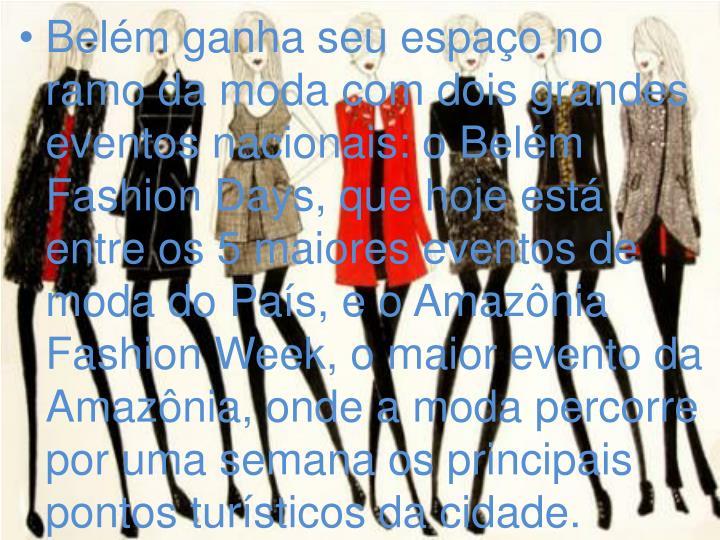 Belém ganha seu espaço no ramo da moda com dois grandes eventos nacionais: oBelém Fashion