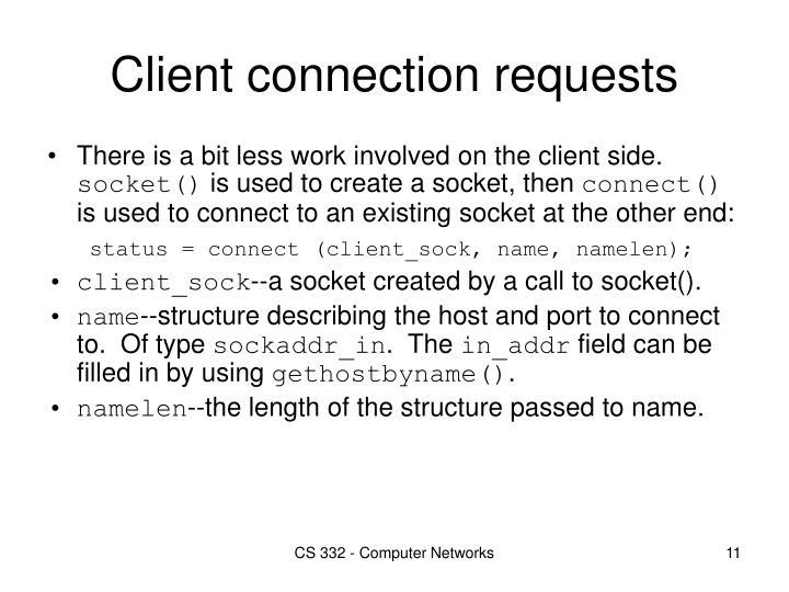 Client connection requests