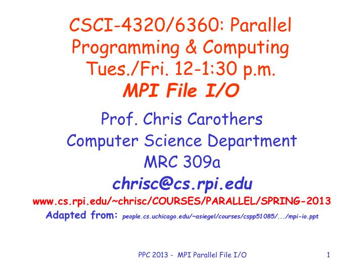 Csci 4320 6360 parallel programming computing tues fri 12 1 30 p m mpi file i o