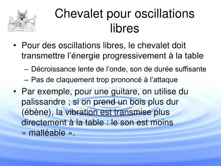 Chevalet pour oscillations libres