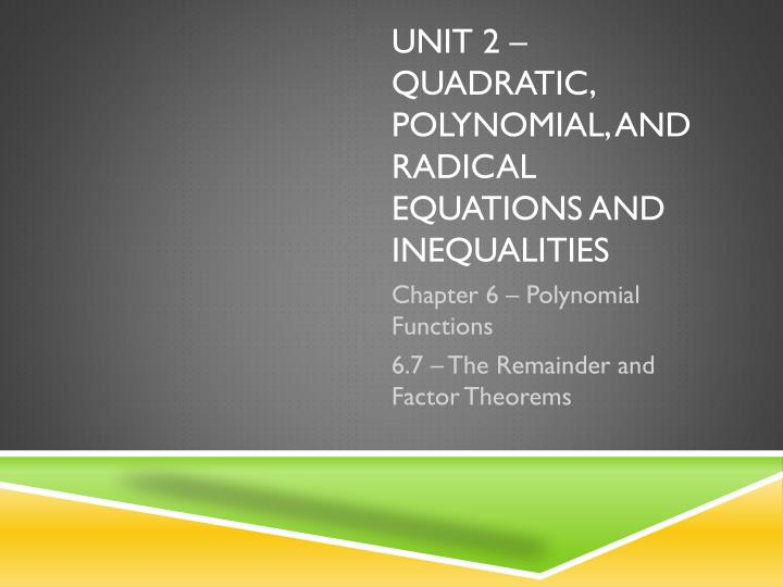 Unit 2 quadratic polynomial and radical equations and inequalities