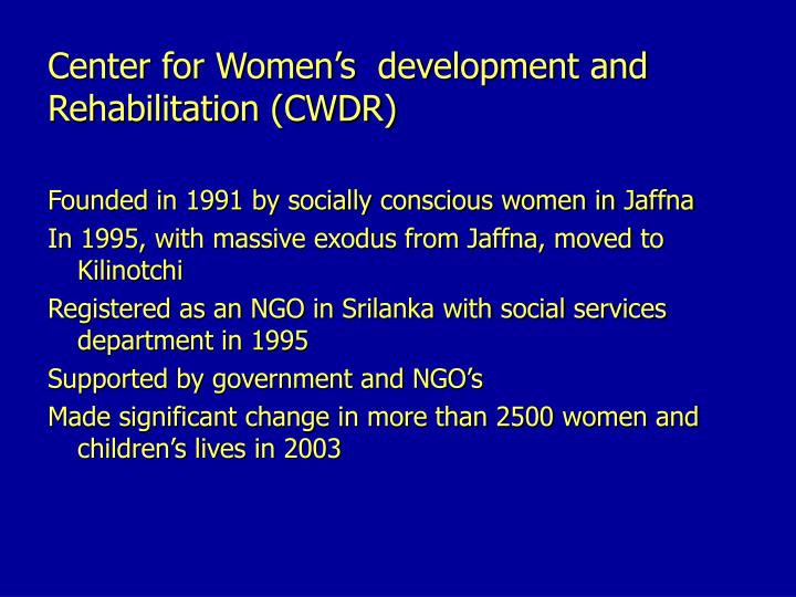 Center for Women's  development and Rehabilitation (CWDR)