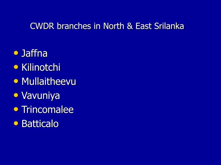 CWDR branches in North & East Srilanka