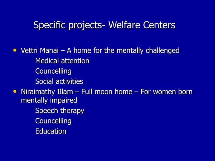 Specific projects- Welfare Centers