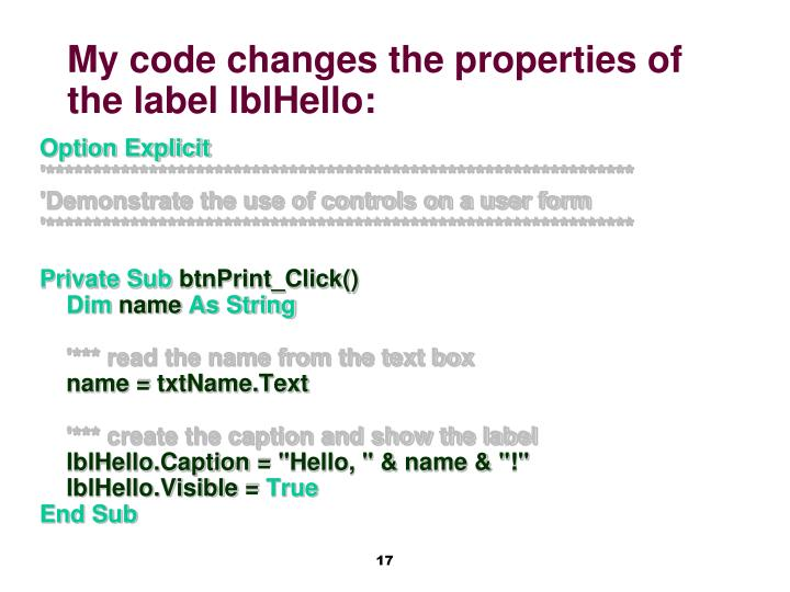 My code changes the properties of the label