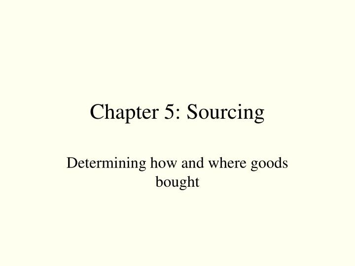 Chapter 5: Sourcing