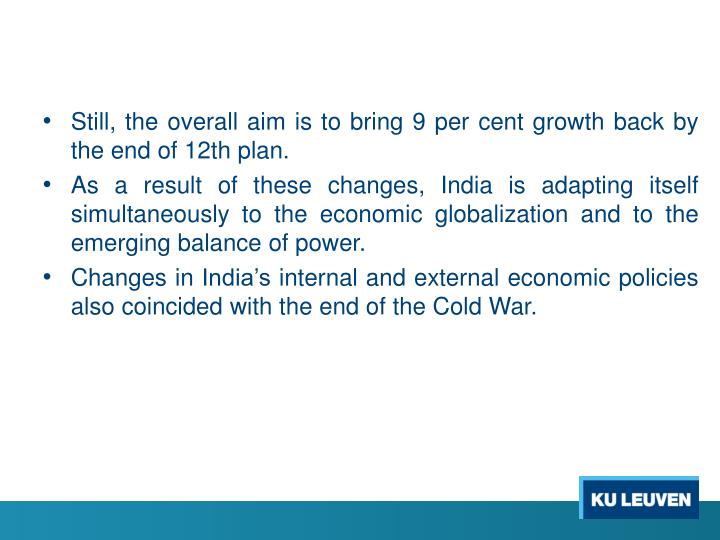 Still, the overall aim is to bring 9 per cent growth back by the end of 12th plan.