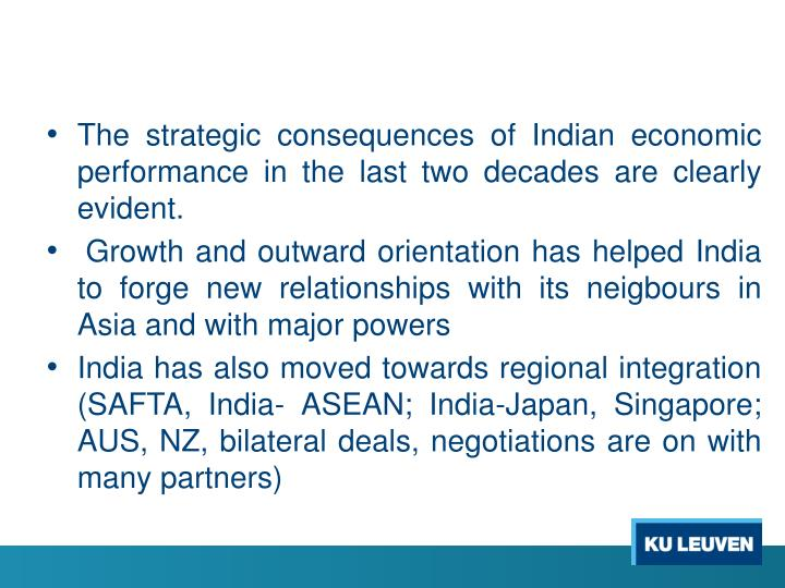 The strategic consequences of Indian economic performance in the last two decades are clearly evident.