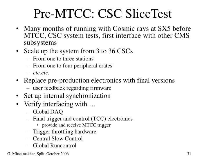 Pre-MTCC: CSC SliceTest