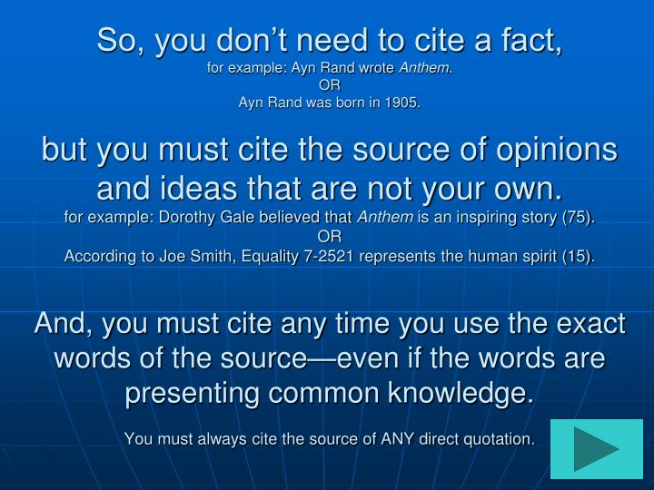 So, you dont need to cite a fact,