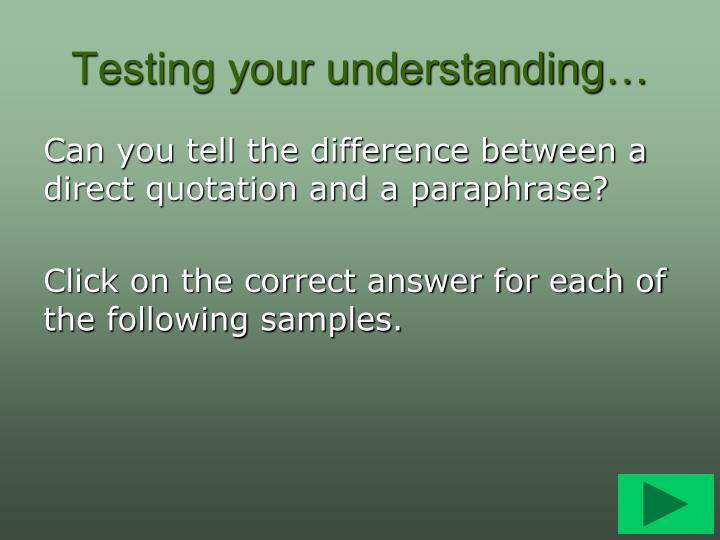 Testing your understanding
